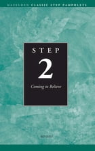 Step 2 AA Coming to Believe: Hazelden Classic Step Pamphlets by Anonymous