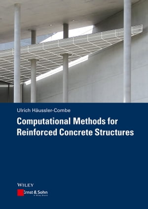 Computational Methods for Reinforced Concrete Structures