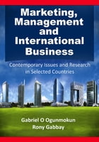 Marketing, Management and International Business: Contemporary Issues and Research in Selected Countries by Gabriel O Ogunmokun