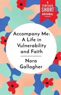 Accompany Me: A Life in Vulnerability and Faith