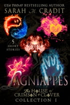 Lagniappes Volume I: (The House of Crimson & Clover) by Sarah M. Cradit