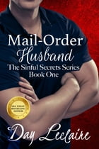Mail-Order Husband (Book #1 in The Sinful Secrets Series): The Sinful Secrets Series, Book #1 by Day Leclaire