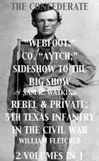 """Co. """"Aytch""""; Sideshow of the Big Show, Rebel & Private, Front & Rear, 5th Texas Infantry, in the…"""