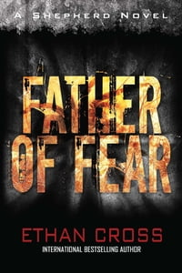 Father of Fear: A Shepherd Thriller