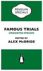 Famous Trials: Unwanted Spouses by Alex McBride
