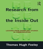 Research from the Inside Out: Lessons from Exemplary Studies in Communication