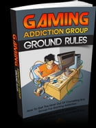 Gaming Addiction Group Ground Rules by Anonymous
