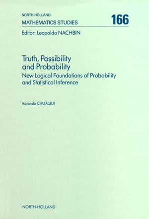 Truth,  Possibility and Probability New Logical Foundations of Probability and Statistical Inference