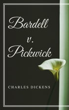 Bardell v. Pickwick (Annotated & Illustrated) by Charles Dickens