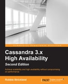 Cassandra 3.x High Availability - Second Edition by Robbie Strickland