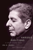 Various Positions: A Life of Leonard Cohen by Ira B. Nadel
