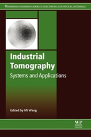 Industrial Tomography Systems and Applications