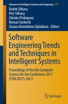 Software Engineering Trends and Techniques in Intelligent Systems: Proceedings of the 6th Computer Science On-line Conference 2017 (CSOC2017), Vol 3 by Radek Silhavy