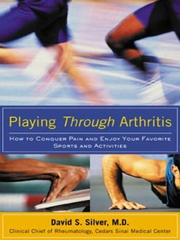 Book Playing Through Arthritis by Silver, David