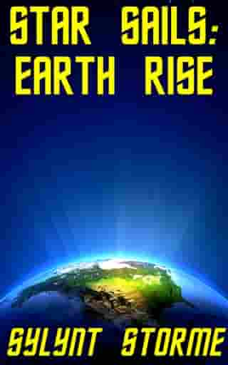 Star Sails: Earth Rise by Sylynt Storme
