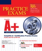 CompTIA A+ Certification Practice Exams (Exams 220-701 & 220-702) by James Pyles