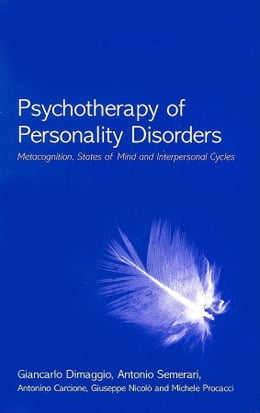 Book Psychotherapy of Personality Disorders by Dimaggio, Giancarlo