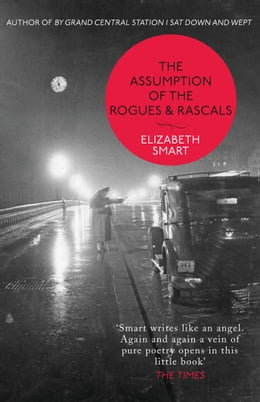 Book The Assumption of the Rogues & Rascals by Elizabeth Smart