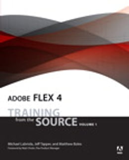 Book Adobe Flex 4: Training from the Source, Volume 1 by Michael Labriola