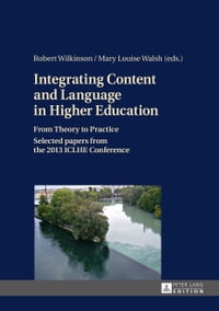 Integrating Content and Language in Higher Education: From Theory to Practice<BR> Selected papers…