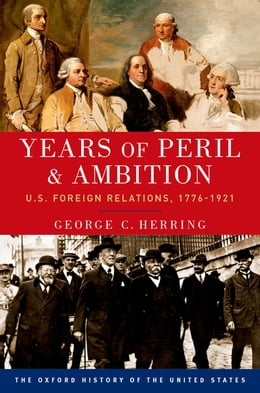 Book Years of Peril and Ambition by George C. Herring