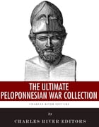 The Ultimate Peloponnesian War Collection by Charles River Editors, Plutarch, Thucydides