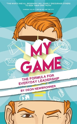 My Game: The Formula for Everyday Leadership by Deon Newbronner