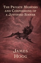 The Private Memoirs and Confessions of a Justified Sinner de James Hogg