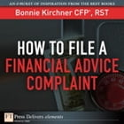How to File a Financial Advice Complaint by Bonnie Kirchner