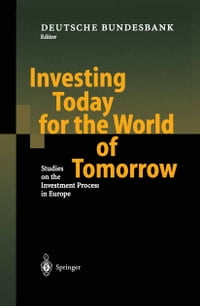Investing Today for the World of Tomorrow: Studies on the Investment Process in Europe