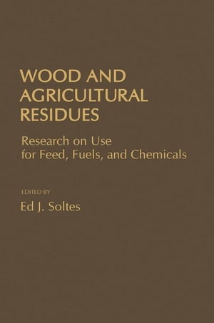 Wood a Agricultural Residues: Research on Use For Feed,  Fuels,  and Chemicals