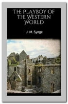 The Playboy of the Western World by J. M. Synge