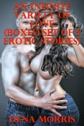 An Infinite Variety Of Love (Boxed Set of 5 Erotic Stories) 6df53978-c2ee-4c4e-9854-abf80fdb8da8