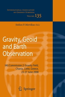 Gravity, Geoid and Earth Observation: IAG Commission 2: Gravity Field, Chania, Crete, Greece, 23-27…