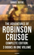 The Adventures of Robinson Crusoe - Complete Edition: 3 Books in One Volume (Illustrated) e432d873-1626-4e15-869c-16a817bf2385
