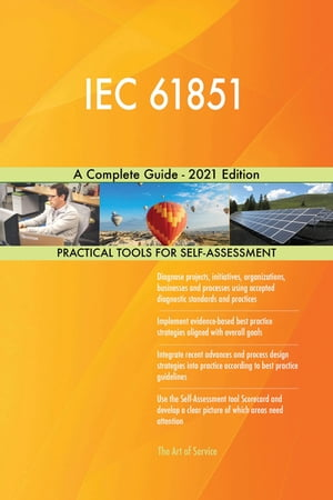 IEC 61851 A Complete Guide - 2021 Edition by Gerardus Blokdyk