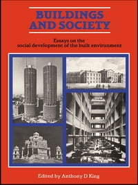Buildings and Society: Essays on the Social Development of the Built Environment