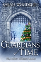 Guardians of Time (The After Cilmeri Series) by Sarah Woodbury