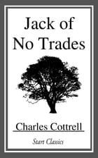 Jack of No Trades by Charles Cottrell