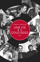 Une vie en coulisses by Charley Marouani