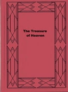 The Treasure of Heaven: A Romance of Riches by Marie Corelli