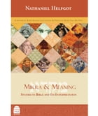 Mikra & Meaning: Studies In Bible And It's Interpretation by Helfgot, Nathaniel
