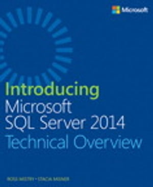 Introducing Microsoft SQL Server 2014 by Ross Mistry