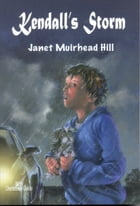 Kendall's Storm by Janet Muirhead Hill