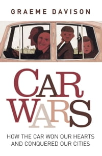 Car wars: How the car won our hearts and conquered our cities