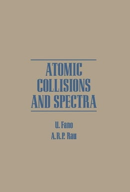 Book Atomic Collisions and Spectra by Fano, U