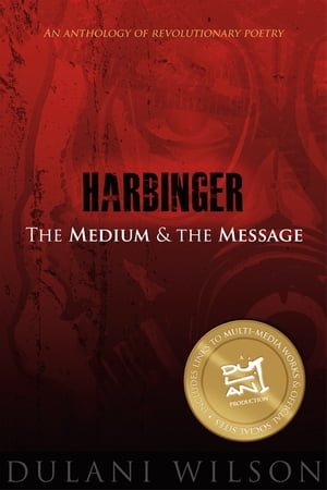 Harbinger: The Medium and the Message: An Anthology of Revolutionary Poetry