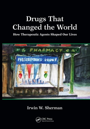 Drugs That Changed the World How Therapeutic Agents Shaped Our Lives