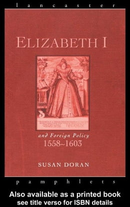 Book Elizabeth I and Foreign Policy, 1558-1603 by Doran, Susan