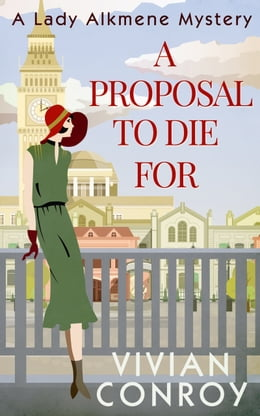 Book A Proposal to Die For (A Lady Alkmene Cosy Mystery, Book 1) by Vivian Conroy